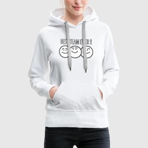 best team ever !! Caps & Mützen - Frauen Premium Hoodie