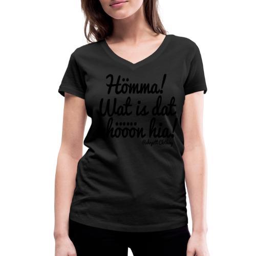 Hömma, wat is dat schöön hia! - T-Shirt - Frauen Bio-T-Shirt mit V-Ausschnitt von Stanley & Stella