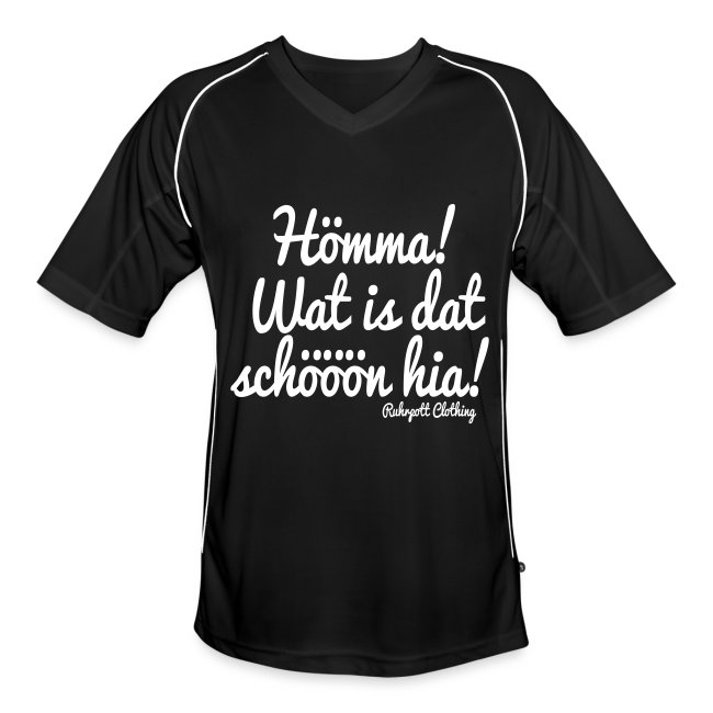 Hömma, wat is dat schöön hia! - T-Shirt