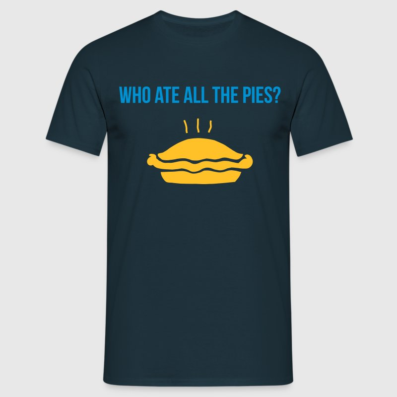 who ate all the pies T-Shirts - Men's T-Shirt