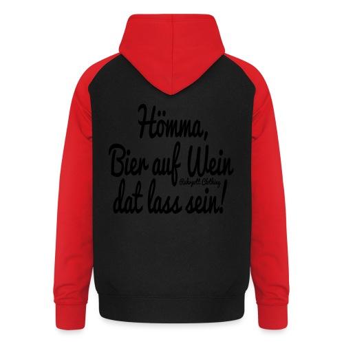 Hömma, Bier auf Wein dat lass sein! - T-Shirt - Unisex Baseball Hoodie