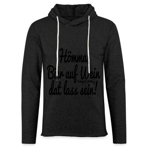 Hömma, Bier auf Wein dat lass sein! - T-Shirt - Leichtes Kapuzensweatshirt Unisex