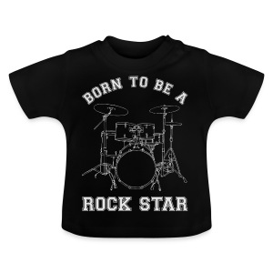 Born To Be ... Drums Body 1 - Baby T-Shirt