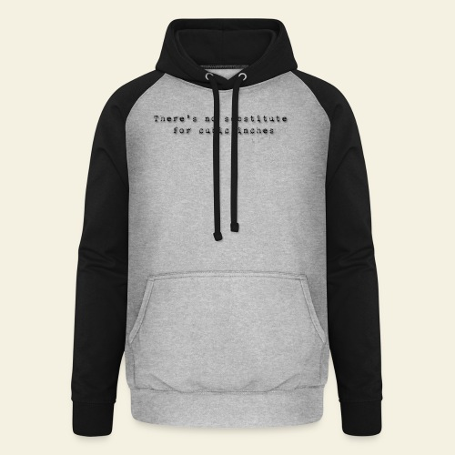 No substitute for cubic inches - Unisex baseball hoodie