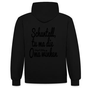 Schantall, tu ma die Oma winken - T-Shirt - Kontrast-Hoodie