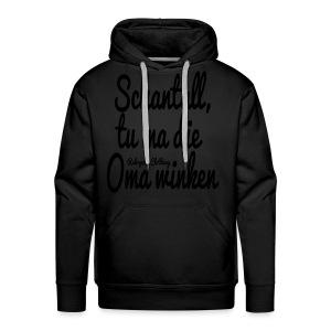 Schantall, tu ma die Oma winken - T-Shirt - Männer Premium Hoodie