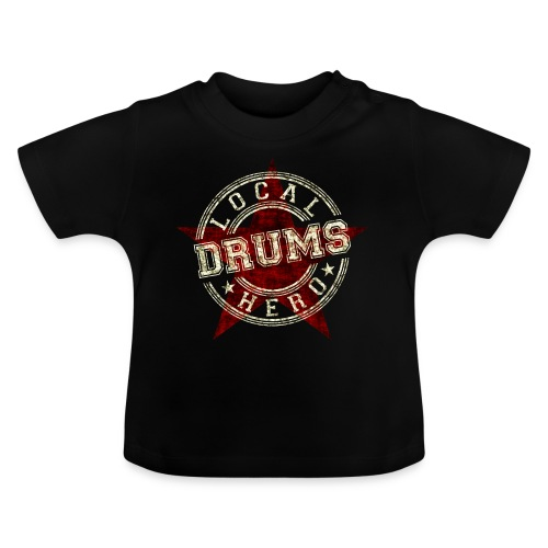 Local Hero DRUMS - Baby T-Shirt