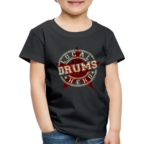 Local Hero DRUMS - Kinder Premium T-Shirt