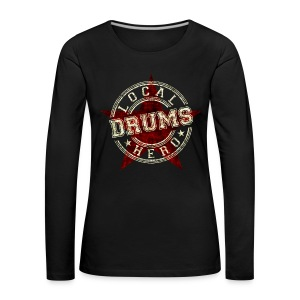 Local Hero DRUMS - Frauen Premium Langarmshirt
