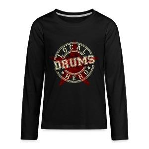 Local Hero DRUMS - Teenager Premium Langarmshirt