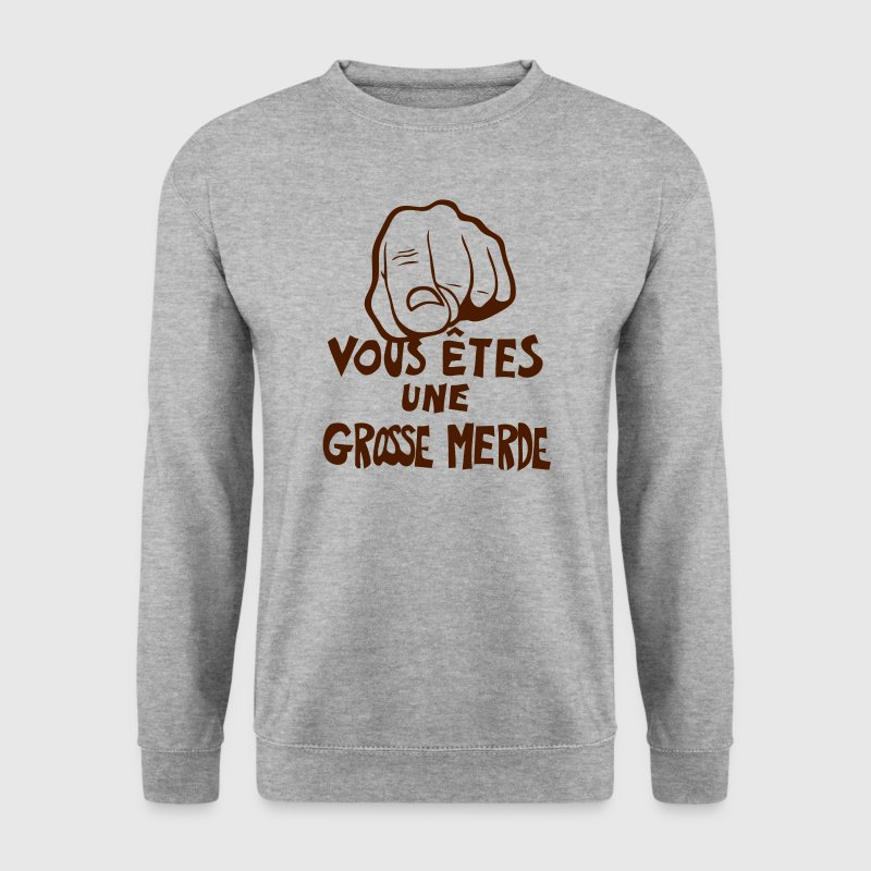 vous etes grosse merde insulte doigt poi Sweat-shirts - Sweat-shirt Homme