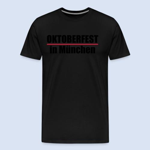 MÜNCHNER OKTOBERFEST | WIESN IN MÜNCHEN - Männer Premium T-Shirt