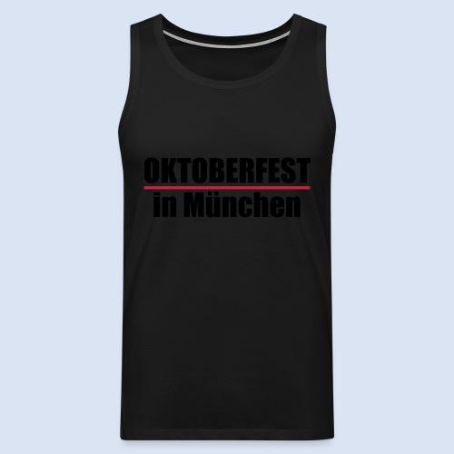 MÜNCHNER OKTOBERFEST | WIESN IN MÜNCHEN - Männer Premium Tank Top