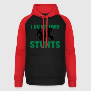 I do my own stunts T-shirts - Unisex baseball hoodie
