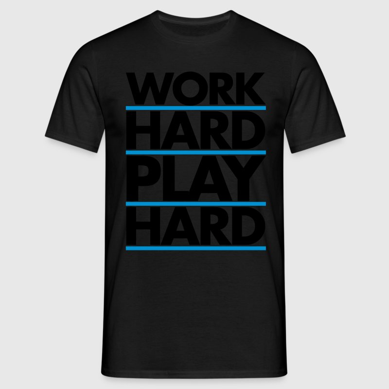 Work Hard T-Shirts - Männer T-Shirt