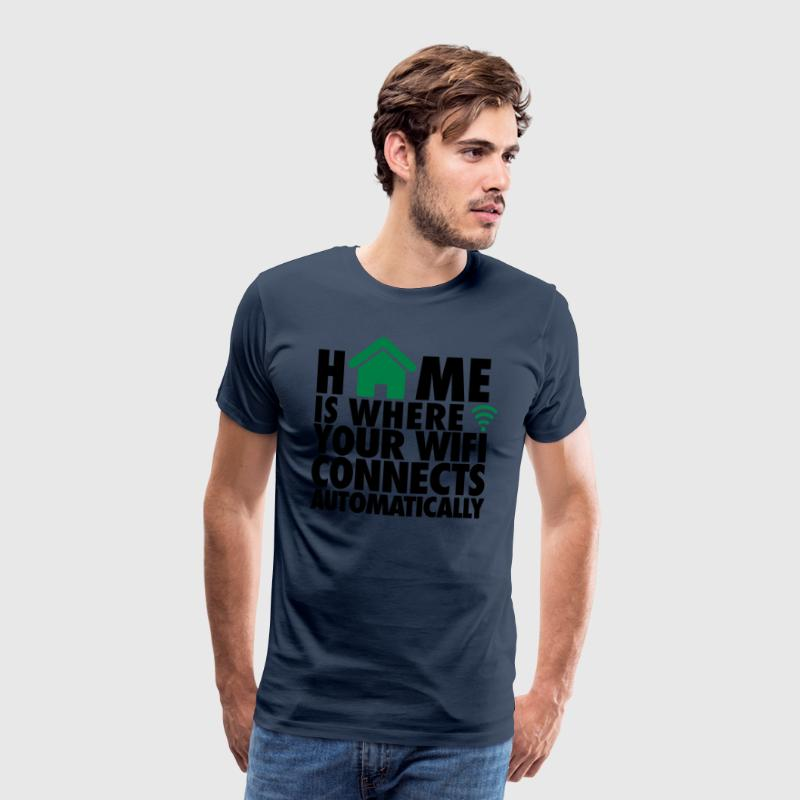 Home is where your wifi connects automatically T-shirts - Herre premium T-shirt