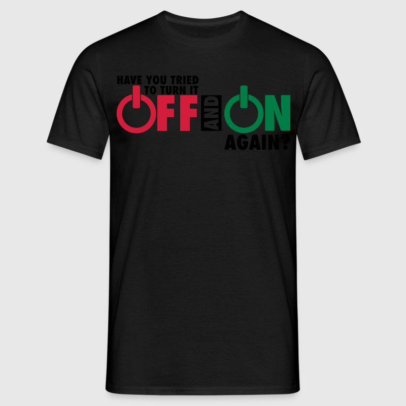 Have you tried to turn if off and on again? T-shirts - Herre-T-shirt