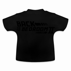 Back to the bedroom - Baby T-Shirt