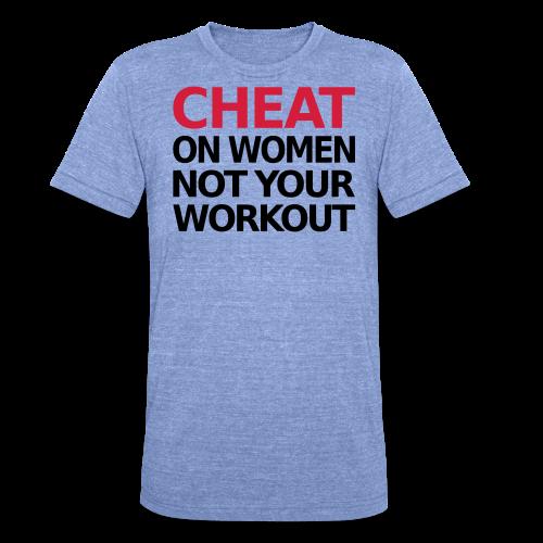 Dont Cheat on your Workout - Unisex Tri-Blend T-Shirt von Bella + Canvas