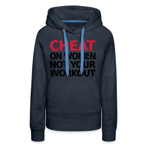 Dont Cheat on your Workout - Frauen Premium Hoodie