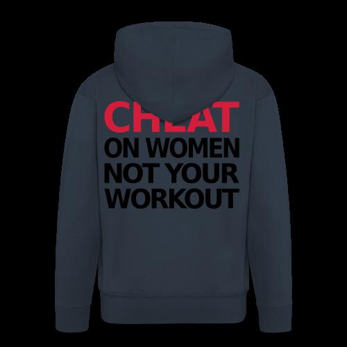 Dont Cheat on your Workout - Männer Premium Kapuzenjacke