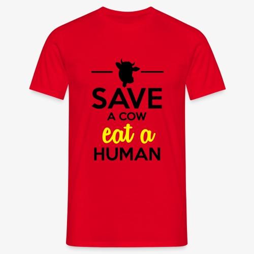 Menschen & Tiere - Save a Cow eat a Human - Männer T-Shirt