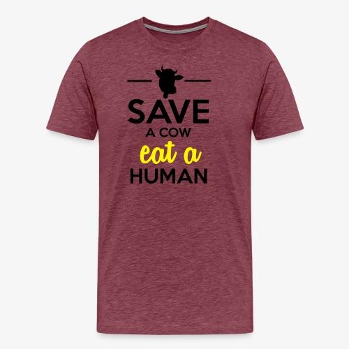 Menschen & Tiere - Save a Cow eat a Human - Männer Premium T-Shirt