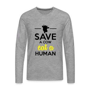 Menschen & Tiere - Save a Cow eat a Human - Männer Premium Langarmshirt
