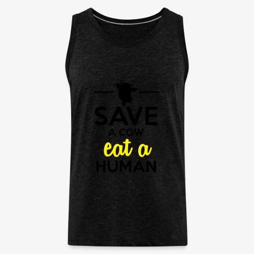 Menschen & Tiere - Save a Cow eat a Human - Männer Premium Tank Top