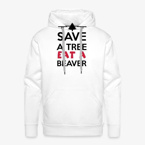 Wald und Tier - Save a Tree eat a Beaver - Männer Premium Hoodie