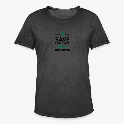 Drogen & Cannabis - Save Marijuana eat a Dutchman - Männer Vintage T-Shirt