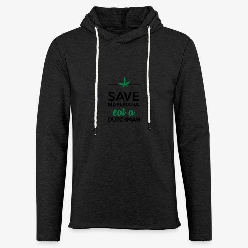 Drogen & Cannabis - Save Marijuana eat a Dutchman - Leichtes Kapuzensweatshirt Unisex