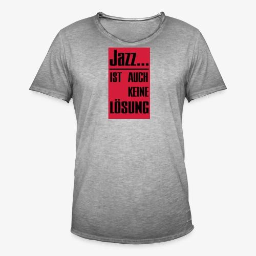 Jazz ist auch keine Lösung - Männer Vintage T-Shirt