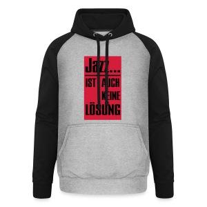 Jazz ist auch keine Lösung - Unisex Baseball Hoodie