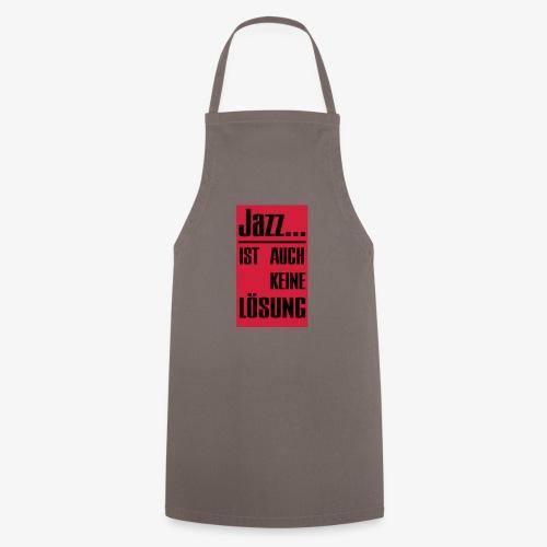 Jazz ist auch keine Lösung - Kochschürze