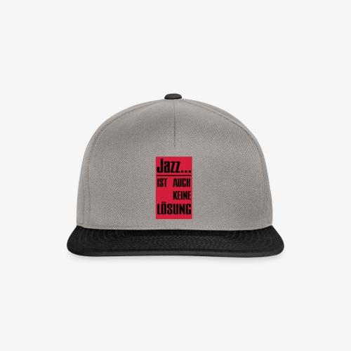 Jazz ist auch keine Lösung - Snapback Cap
