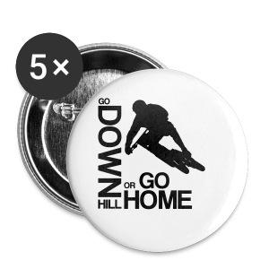 Go down(hill) or go home! - Buttons klein 25 mm