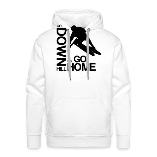 Go down(hill) or go home! - Männer Premium Hoodie