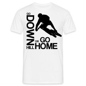 Go down(hill) or go home! - Männer T-Shirt