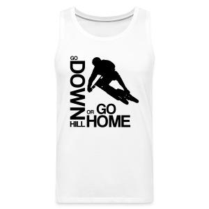 Go down(hill) or go home! - Männer Premium Tank Top