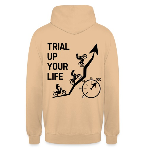 Trial up your life! - HQ - Unisex Hoodie