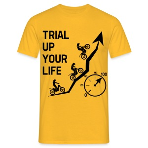 Trial up your life! - HQ - Männer T-Shirt