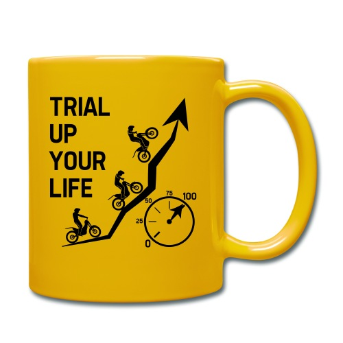 Trial up your life! - HQ - Tasse einfarbig