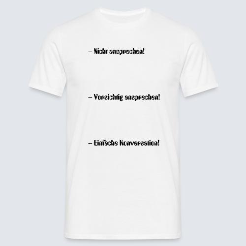 nicht vor dem ersten Kaffee ansprechen - Männer T-Shirt