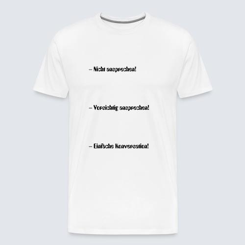 nicht vor dem ersten Kaffee ansprechen - Männer Premium T-Shirt