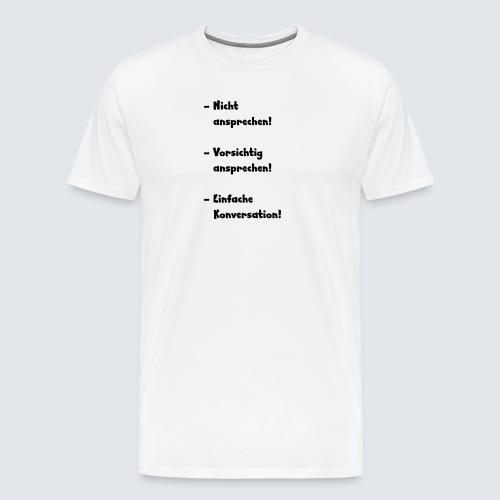 Kaffe - nicht ansprechen vor dem ersten Kaffee - Männer Premium T-Shirt