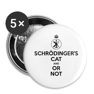 Schrödinger's Cat and Or Not - Buttons klein 25 mm