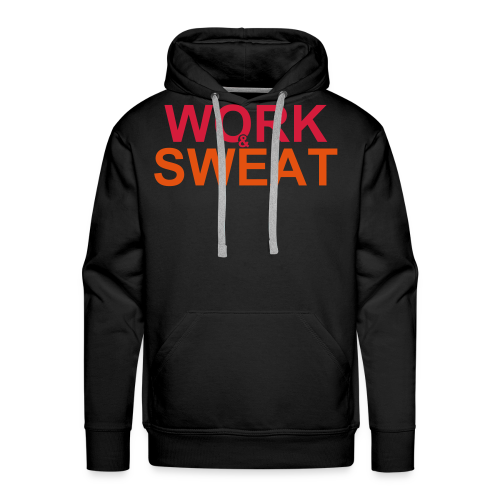 Work and Sweat - Männer Premium Hoodie