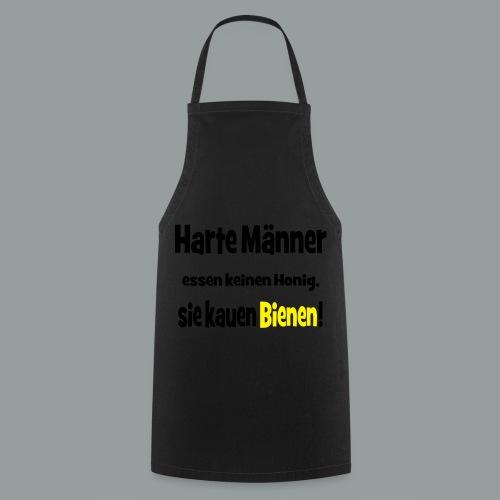 Harte Männer essen keinen Honig.. - Kochschürze