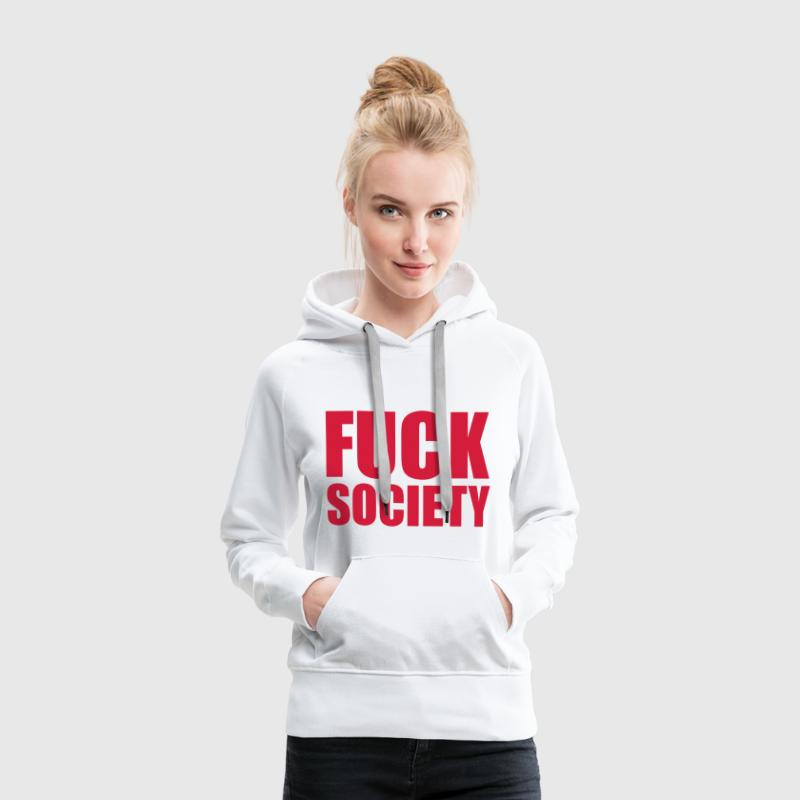 Fuck Society Sweat-shirts - Sweat-shirt à capuche Premium pour femmes